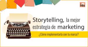 Storytelling es la mejor estrategia de Marketing